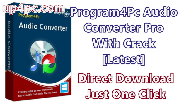 Program4Pc Audio Converter Pro 7.3 With Crack [Latest]