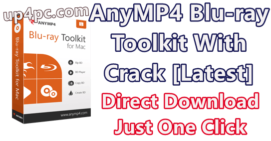 AnyMP4 Blu-ray Toolkit 6.1.30 With Crack [Latest]