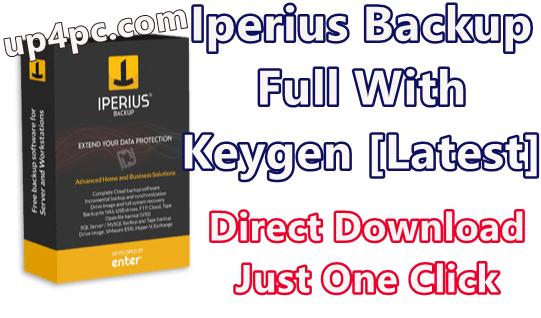 Iperius Backup Full 6.3.4 With Keygen [Latest]