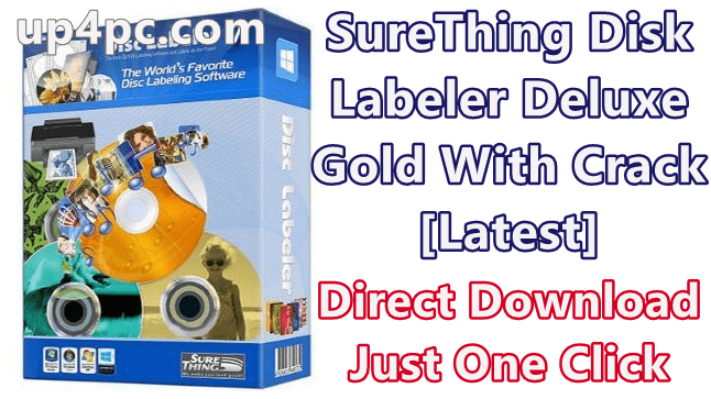 SureThing Disk Labeler Deluxe Gold 7.0.95.0 With Crack [Latest]