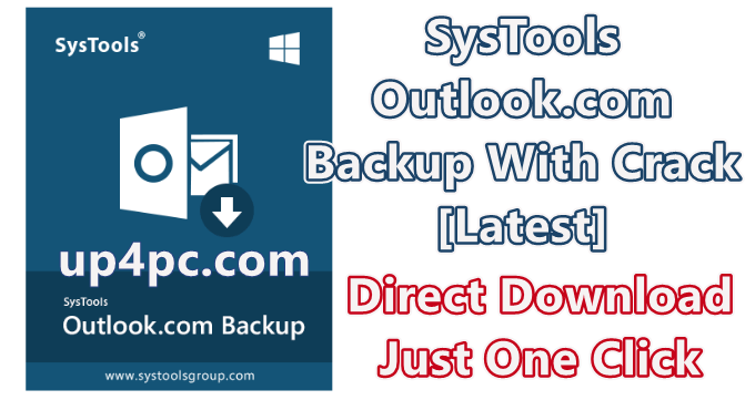 Systools Outlook.com Backup 3.0.0.0 With Crack [Latest]