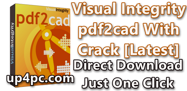 Visual Integrity pdf2cad 12.2019.12.0 With Crack [Latest]