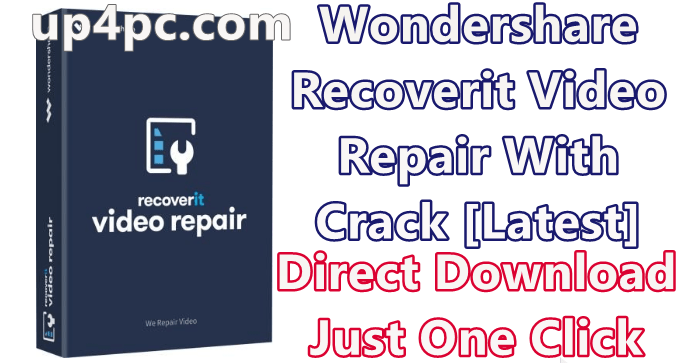 Wondershare Recoverit Video Repair 1.0.0.40 With Crack [Latest]