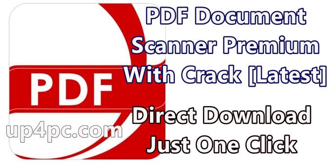 Pdf Document Scanner Premium 4.23.0.0 With Crack [Latest]