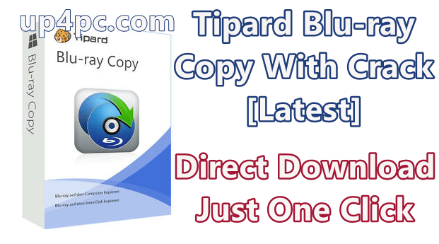Tipard Blu-ray Copy 7.1.52 With Crack [Latest]