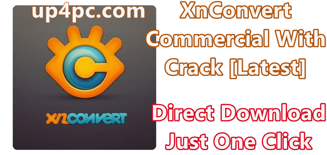 Xnconvert Commercial 1.83 With Crack [Latest]