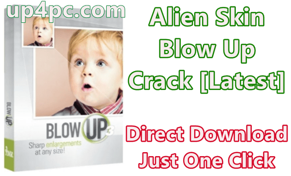 Alien Skin Blow Up 3.1.4.284 With Crack [Latest]