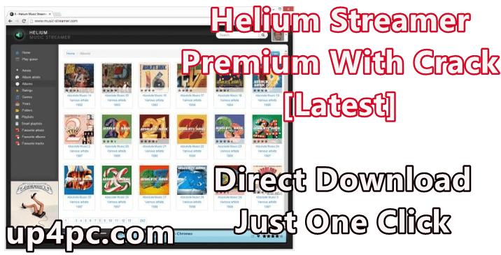 Helium Streamer Premium 4.0.1.1348 With Crack [Latest]