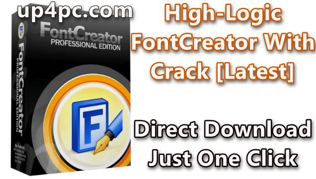 High-Logic FontCreator 12.0.0.2563 With Carck [Latest]