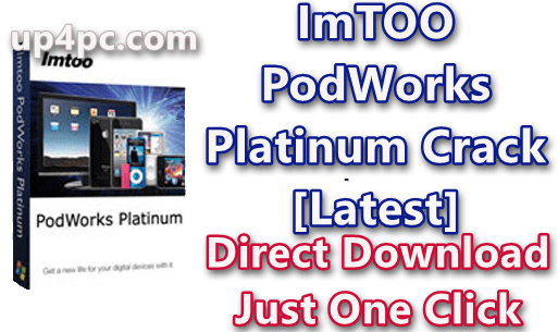 ImTOO PodWorks Platinum 5.7.30 Build 20200221 With Crack [Latest]