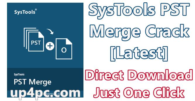SysTools PST Merge 5.0.0.0 Crack [Latest]