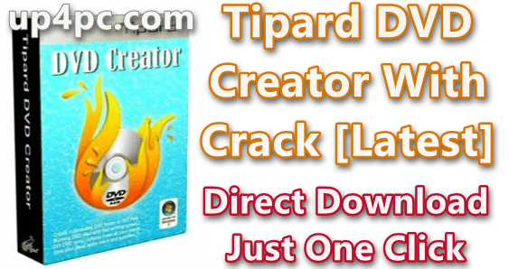 Tipard Dvd Creator 5.2.30 With Crack [Latest]