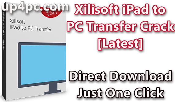 Xilisoft iPad to PC Transfer 5.7.30 Build 20200221 Crack [Latest]
