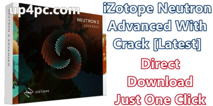 iZotope Neutron Advanced 3.1.1 With Crack [Latest]