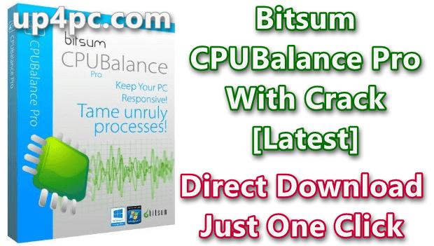 Bitsum CPUBalance Pro 1.0.0.90 With Crack [Latest]