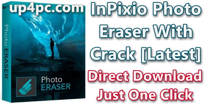 InPixio Photo Eraser 10.0.7382.27986 With Crack [Latest]