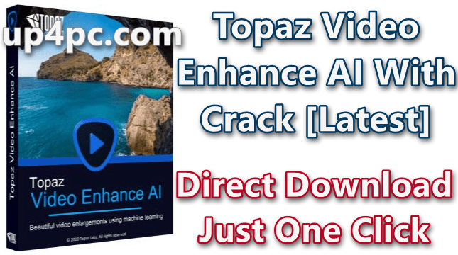 Topaz Video Enhance AI 1.2.0 With Crack [Latest]