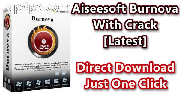 Aiseesoft Burnova 1.3.60 With Crack [Latest]