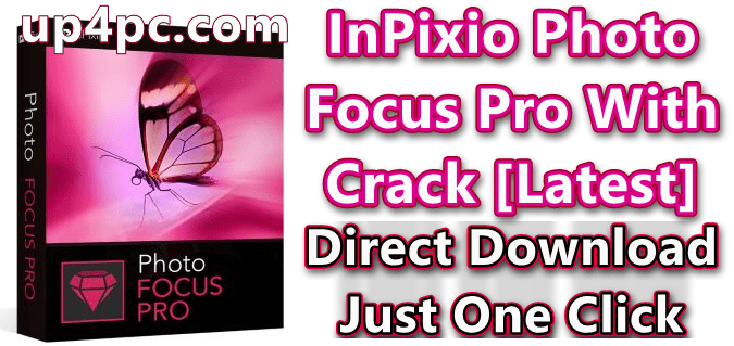 InPixio Photo Focus Pro 4.10.7412.27810 With Crack [Latest]