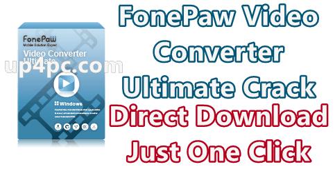 FonePaw Video Converter Ultimate Crack Free Download