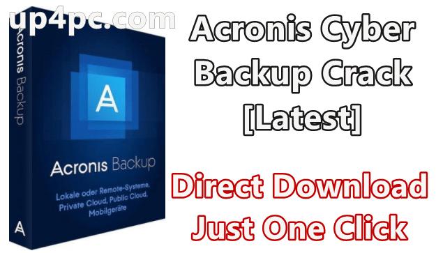 Acronis Cyber Backup Crack [Latest]