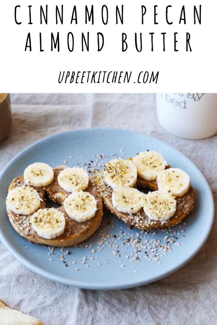 Cinnamon Pecan Almond Butter: 7 Ingredients, Vegan | UpBeet Kitchen