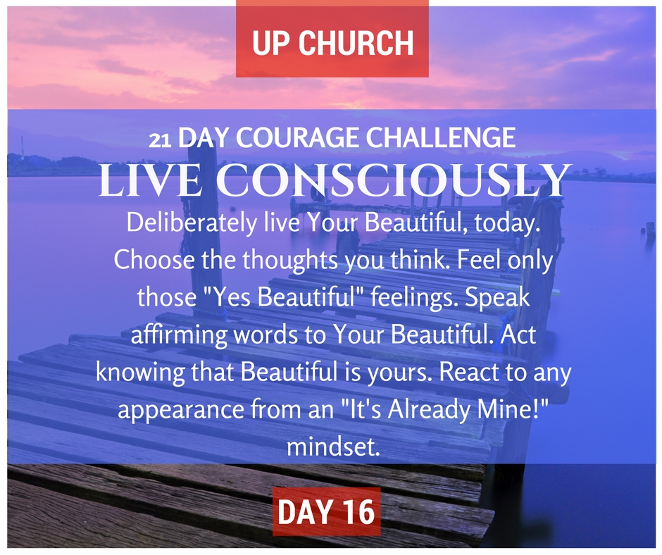 21 Day Courage Challenge – Day 16