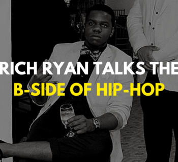 Rich Ryan Talks the B-Side of Hip-Hop
