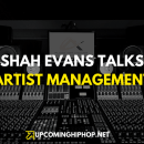 Exclusive ShaH Evans Talks Artist Management