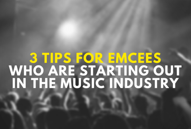 3 Tips for Emcees Who Are Starting Out In The Music Industry