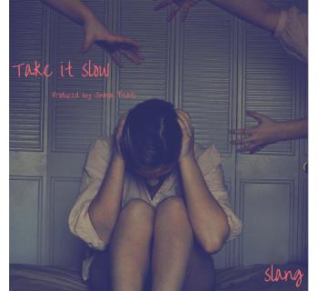 """""""Take It Slow"""" - Slang"""