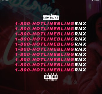 "[Audio] ""Hotline Bling Remix"" - Dem Boyz From The Wood"