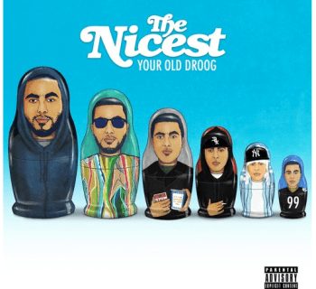 [EP] 'THE NICEST' - Your Old Droog