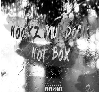 "[Audio] ""HotboX"" - Hookz Murdock"