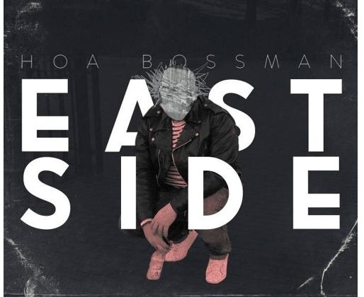"""[Audio] """"Eastside"""" - HOA Bossman"""