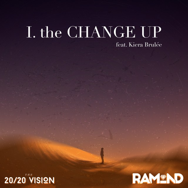 "[Premiere] ""The Change Up"" - Ramond Feat. Kiera Brulee"