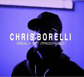 """[Premiere] """"Dream Night"""" - Chris Borelli"""