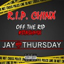"[Exclusive] ""R.I.P. CHINX"" (Off The Rip Freestyle) - Jay Thursday"
