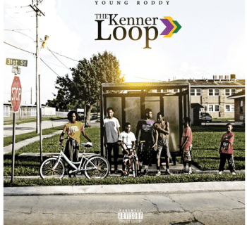 [Audio] 'The Kenner Loop' - Young Roddy