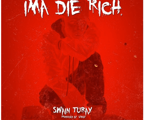 "[Audio] ""Die Rich"" - Swain Turay"