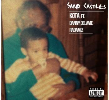 "[Audio] ""Sand Castles"" - KOTA ft. Danny Delavie & Radamiz"