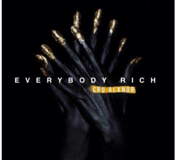 """[Audio] """"Everybody Rich"""" - Cru Alxndr"""