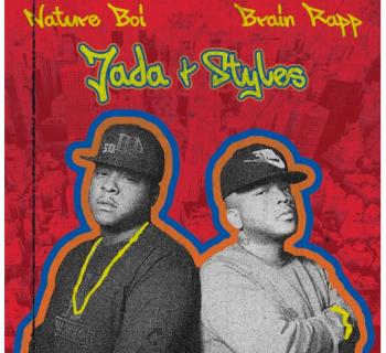 "[Audio] ""Jada & Styles"" - Nature Boi And Brain Rapp"