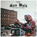 """[Audio] """"Gun Walk"""" - $ha Hef"""