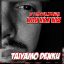 [New Music] 'If I Did An Album With Nick Wiz' - Taiyamo Denku