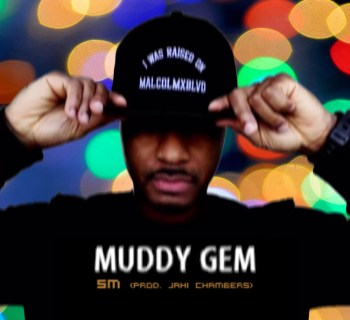 "[Exclusive] ""Muddy Gem"" - SM (prod. Jahi Chambers)"