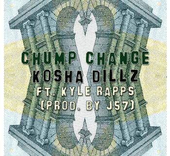"[Audio] ""Chump Change"" - Kosha Dillz ft. Kyle Rapps"