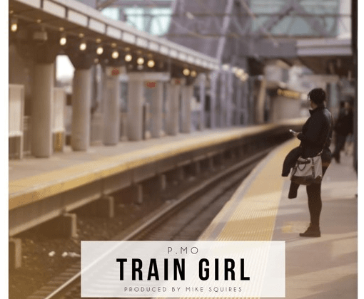 "[Audio] ""Train Girl"" - P.MO (Prod. By Mike Squires)"