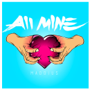 "[Audio] ""All Mine"" - Maddius"