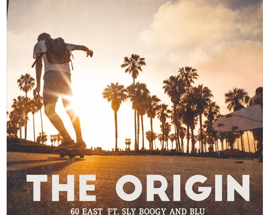 "[Audio] ""The Origin"" - 60 East ft. Sly Boogy & BLU"